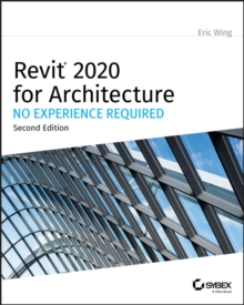 Revit 2020 for Architecture : No Experience Required, PDF eBook