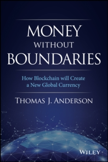 Money Without Boundaries : How Blockchain Will Facilitate the Denationalization of Money, Hardback Book