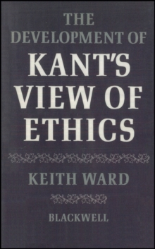 The Development of Kant's View of Ethics, PDF eBook