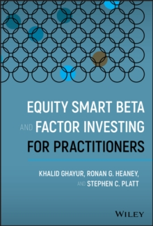 Equity Smart Beta and Factor Investing for Practitioners, Hardback Book