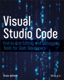 Visual Studio Code : End-to-End Editing and Debugging Tools for Web Developers, PDF eBook