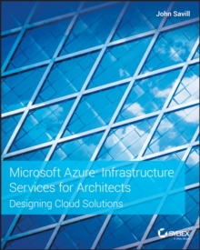 Microsoft Azure Infrastructure Services for Architects : Designing Cloud Solutions, Paperback / softback Book