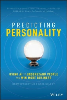 Predicting Personality : Using AI to Understand People and Win More Business, Hardback Book