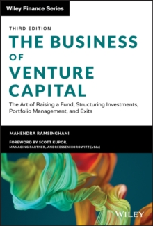 The Business of Venture Capital : The Art of Raising a Fund, Structuring Investments, Portfolio Management, and Exits, EPUB eBook