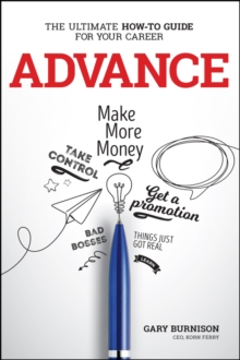 Advance : The Ultimate How-To Guide For Your Career, Paperback / softback Book