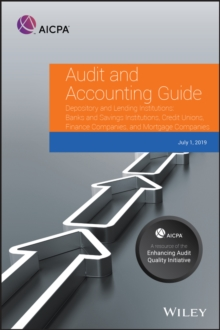 Audit and Accounting Guide Depository and Lending Institutions : Banks and Savings Institutions, Credit Unions, Finance Companies, and Mortgage Companies 2019, PDF eBook