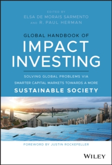 Global Handbook of Impact Investing : Solving Global Problems Via Smarter Capital Markets Towards A More Sustainable Society, PDF eBook