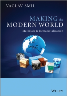 Making the Modern World : Materials and Dematerialization, Paperback Book