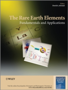 The Rare Earth Elements : Fundamentals and Applications, Hardback Book