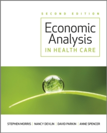 Economic Analysis in Healthcare, Second Edition, Paperback Book