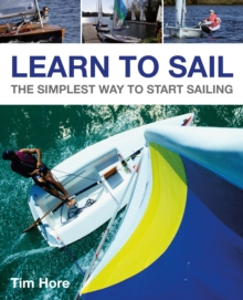 Learn to Sail : The Simplest Way to Start Sailing, Paperback Book
