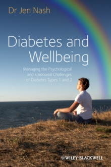 Diabetes and Wellbeing : Managing the Psychological and Emotional Challenges of Diabetes Types 1 and 2, Paperback / softback Book