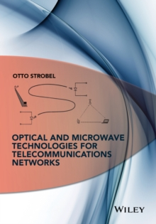Optical and Microwave Technologies for Telecommunication Networks, Hardback Book