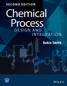 Chemical Process Design and Integration 2E, Paperback Book