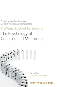 The Wiley-Blackwell Handbook of the Psychology of Coaching and Mentoring, Hardback Book