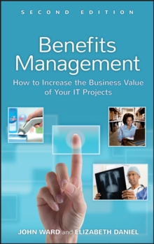 Benefits Management : How to Increase the Business Value of Your IT Projects, Hardback Book