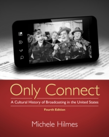 Only Connect : A Cultural History of Broadcasting in the United States, Paperback / softback Book