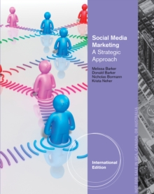 Social Media Marketing : A Strategic Approach, International Edition, Paperback / softback Book