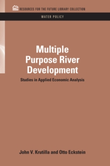 Multiple Purpose River Development : Studies in Applied Economic Analysis, EPUB eBook
