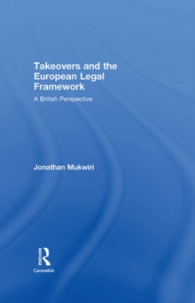 Takeovers and the European Legal Framework : A British Perspective, EPUB eBook