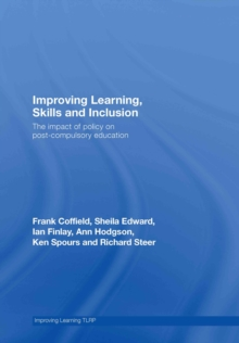 Improving Learning, Skills and Inclusion : The Impact of Policy on Post-Compulsory Education, PDF eBook