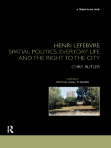 Henri Lefebvre : Spatial Politics, Everyday Life and the Right to the City, PDF eBook