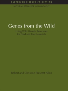 Genes from the Wild : Using Wild Genetic Resources for Food and Raw Materials, PDF eBook