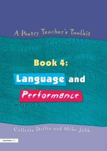 A Poetry Teacher's Toolkit : Book 4: Language and Performance, PDF eBook