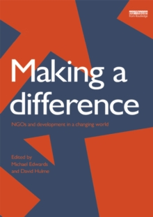 Making a Difference : NGO's and Development in a Changing World, PDF eBook