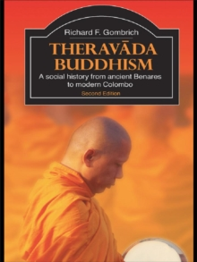 Theravada Buddhism : A Social History from Ancient Benares to Modern Colombo, EPUB eBook