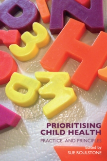Prioritising Child Health : Practice and Principles, PDF eBook