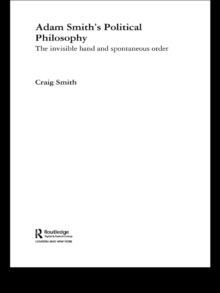 Adam Smith's Political Philosophy : The Invisible Hand and Spontaneous Order, PDF eBook