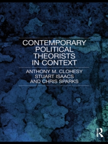 Contemporary Political Theorists in Context, PDF eBook