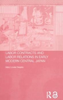 Labour Contracts and Labour Relations in Early Modern Central Japan, PDF eBook