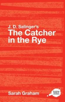 J.D. Salinger's The Catcher in the Rye : A Routledge Study Guide, EPUB eBook