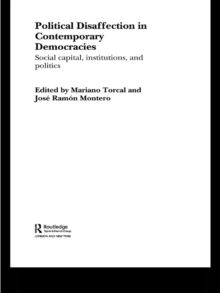 Political Disaffection in Contemporary Democracies : Social Capital, Institutions and Politics, EPUB eBook