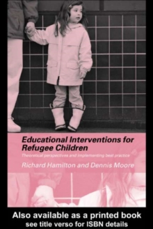 Educational Interventions for Refugee Children : Theoretical Perspectives and Implementing Best Practice, PDF eBook