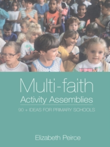 Multi-Faith Activity Assemblies : 90+ Ideas for Primary Schools, EPUB eBook