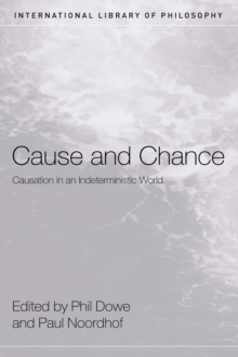 Cause and Chance : Causation in an Indeterministic World, EPUB eBook