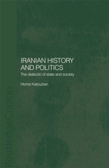 Iranian History and Politics : The Dialectic of State and Society, EPUB eBook
