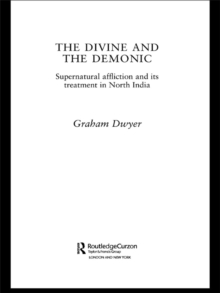The Divine and the Demonic : Supernatural Affliction and its Treatment in North India, EPUB eBook
