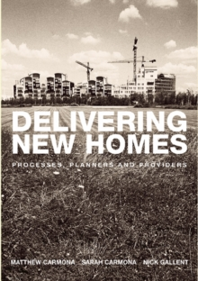 Delivering New Homes : Planning, Processes and Providers, PDF eBook