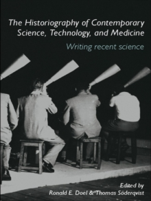 The Historiography of Contemporary Science, Technology, and Medicine : Writing Recent Science, EPUB eBook