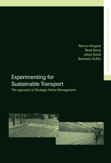 Experimenting for Sustainable Transport : The Approach of Strategic Niche Management, PDF eBook