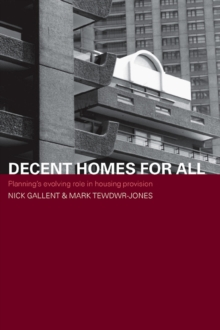 Decent Homes for All : Planning's Evolving Role in Housing Provision, EPUB eBook
