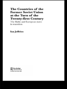 The Countries of the Former Soviet Union at the Turn of the Twenty-First Century : The Baltic and European States in Transition, EPUB eBook