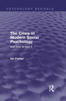 The Crisis in Modern Social Psychology (Psychology Revivals) : and how to end it, EPUB eBook