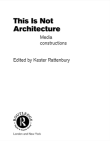 This is Not Architecture : Media Constructions, PDF eBook