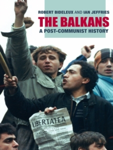 The Balkans : A Post-Communist History, EPUB eBook