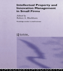 Intellectual Property and Innovation Management in Small Firms, PDF eBook
